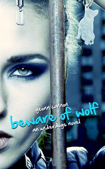 Beware of Wolf: An Underdogs Novel ebook by Geonn Cannon