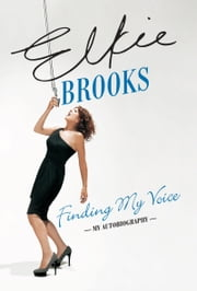 Finding My Voice - My Autobiography ebook by Elkie Brooks