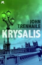 Krysalis ebook by John Trenhaile