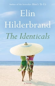 The Identicals - A Novel ebook by Elin Hilderbrand
