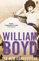 The New Confessions ebook by William Boyd