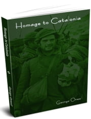 Homage to Catalonia ebook by Orwell, George