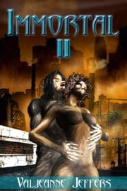Immortal II: The Time of Legend ebook by Valjeanne Jeffers