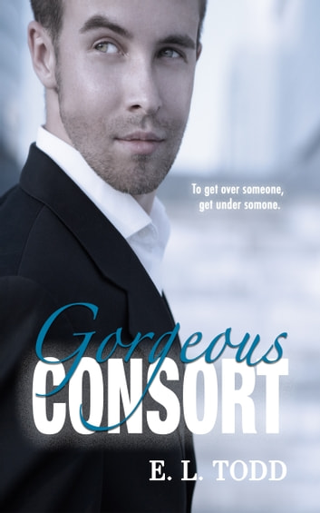 Gorgeous Consort (Beautiful Entourage #2) ebook by E. L. Todd