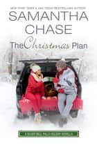 The Christmas Plan - Silver Bell Falls ebook by Samantha Chase