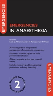 Emergencies in Anaesthesia ebook by Keith Allman,Andrew McIndoe,Iain Wilson