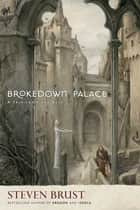 Brokedown Palace ebook by Steven Brust