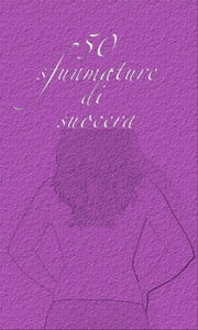 50 sfumature di suocera ebook by White Angel