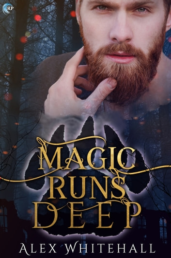 Magic Runs Deep ebook by Alex Whitehall