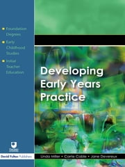 Developing Early Years Practice ebook by Linda Miller,Carrie Cable,Jane Devereux