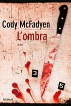L'ombra ebook by Cody McFadyen