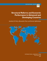 Structural Reforms and Economic Performance in Advanced and Developing Countries ebook by Antonio Mr. Spilimbergo,Alessandro Mr. Prati,Jonathan Mr. Ostry