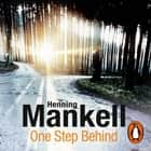 One Step Behind - Kurt Wallander audiobook by Henning Mankell