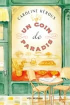 Un coin de paradis ebook by Caroline Héroux