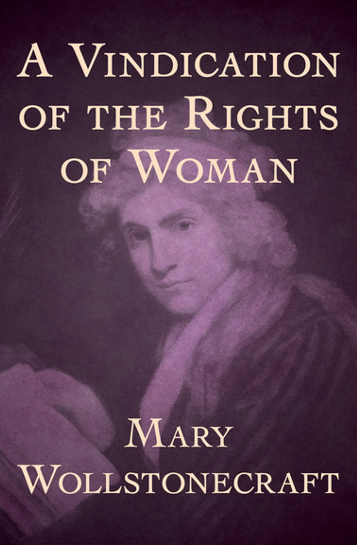 the ideas of feminism in a vindication of the rights of women a book by mary wollstonecraft Wollstonecraft is a founding mother of feminism and her most famous work, a vindication of the rights of woman (1792) is widely viewed as the first great feminist treatise she wrote in the classical liberal tradition, which promoted individual rights, especially against the restrictions of political power.