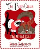The Paws Claus - Spooky & Boos Holiday Adventures ebook by Renee Robinson