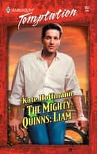 The Mighty Quinns: Liam ebook by Kate Hoffmann