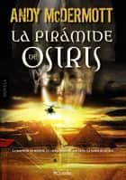 La pirámide de Osiris ebook by Andy McDermott, Alejandro Pareja