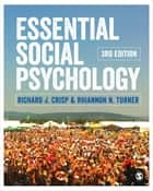 Essential Social Psychology ebook by Professor Richard J. Crisp, Professor Rhiannon Turner