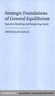 Strategic Foundations of General Equilibrium ebook by Gale, Douglas