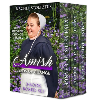 Amish Seeds of Change 3-Book Boxed Set - Amish Seeds of Change, #4 ebook by Rachel Stoltzfus