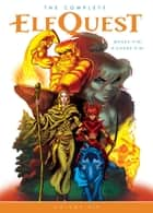 The Complete ElfQuest Volume 6 eBook by Wendy Pini, John Arcudi, James Harren,...