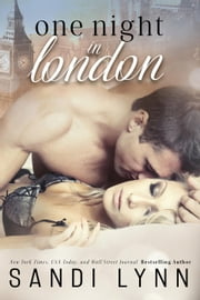 One Night In London ebook by Sandi Lynn