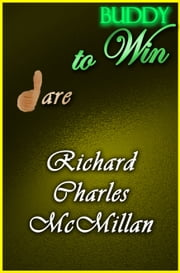 Dare to Win Buddy ebook by Richard Charles McMillan