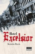 Hotel Excelsior ebook by Kerstin Rech