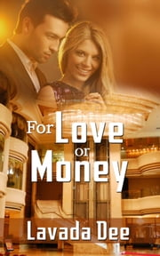 For Love or Money ebook by Lavada Dee