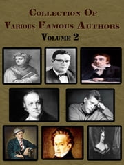 Collection Of Various Famous Authors Volume 2 ebook by Various Author