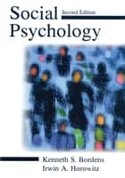 Social Psychology ebook by Kenneth S. Bordens,Irwin A. Horowitz