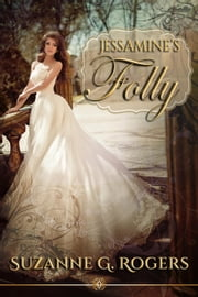 Jessamine's Folly ebook by Suzanne G. Rogers