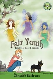 Fair Youth - Emylee of Forest Springs ebook by Christine Dzidrums