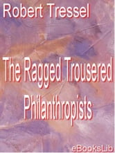 The Ragged Trousered Philanthropists ebook by Robert Tressel