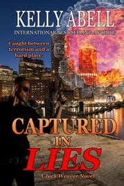 Captured In Lies - Jack Weaver Series ebook by Kelly Abell