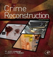 Crime Reconstruction ebook by W. Jerry Chisum,Brent E. Turvey