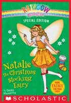Rainbow Magic Special Edition: Natalie the Christmas Stocking Fairy ebook by Daisy Meadows
