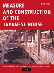 Measure and Construction of the Japanese House ebook by Heino Engel