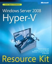 Windows Server 2008 Hyper-V Resource Kit ebook by Janique Carbone,Robert Larson