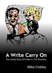 A Write Carry On ebook by Cobley, Mike