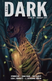 The Dark Issue 20 - The Dark, #20 ebook by Sara Saab, Ray Cluley, Lisa L. Hannett,...