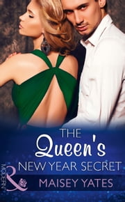 The Queen's New Year Secret (Mills & Boon Modern) (Princes of Petras, Book 2) ebook by Maisey Yates