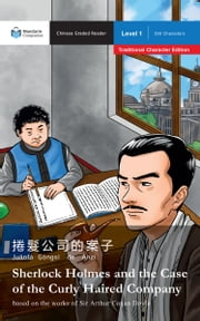Sherlock Holmes and the Case of the Curly Haired Company - Mandarin Companion Graded Readers: Level 1, Traditional Chinese Edition ebook by Sir Arthur Conan Doyle, John Pasden, Renjun Yang
