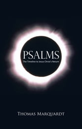 Psalms - The Timeline to Jesus Christ's Return ebook by Thomas Marquardt