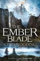 The Ember Blade ebook by Chris Wooding,  BA
