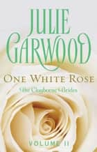 One White Rose ebook by Julie Garwood
