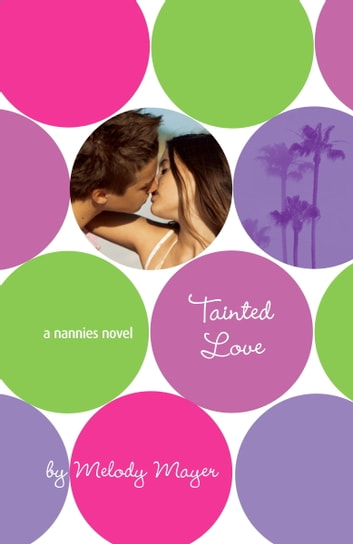 Tainted Love: A Nannies Novel ebook by Melody Mayer