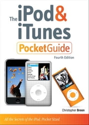 The iPod and iTunes Pocket Guide ebook by Breen, Christopher
