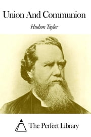 Union And Communion ebook by Hudson Taylor